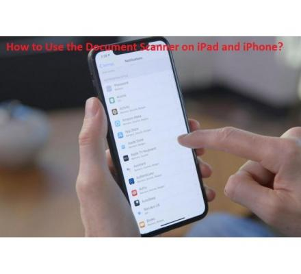 How to Use the Document Scanner on iPad and iPhone?