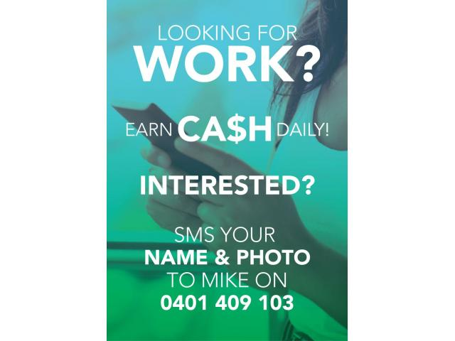 WORK IS AVAILABLE! EARN CASH DAILY!
