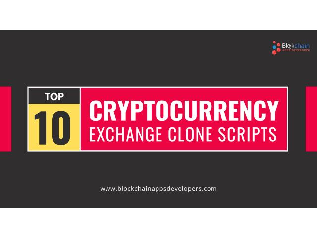 Top Cryptocurrency Exchange Clone Scripts To Build Your Own Crypto Exchange Website
