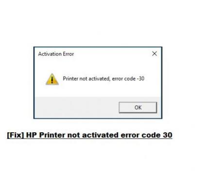 Step To Fix HP Printer Not Activated Error Code 30