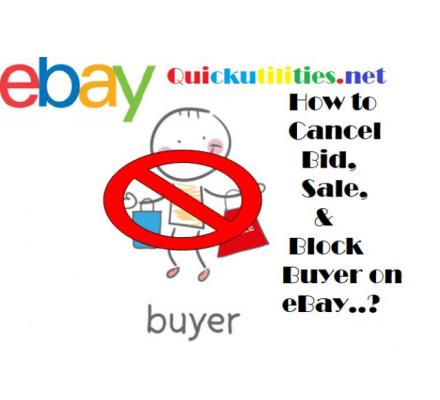 How To Cancel a Bid on eBay as a Seller or a Buyer ?