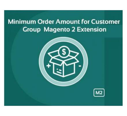 MAGENTO 2 MINIMUM ORDER AMOUNT
