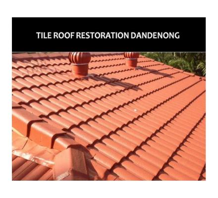 Tile roof restoration Dandenong and why should you opt for them
