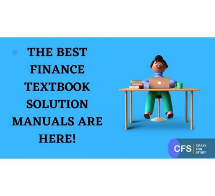 THE BEST FINANCE TEXTBOOK SOLUTION MANUALS ARE HERE!