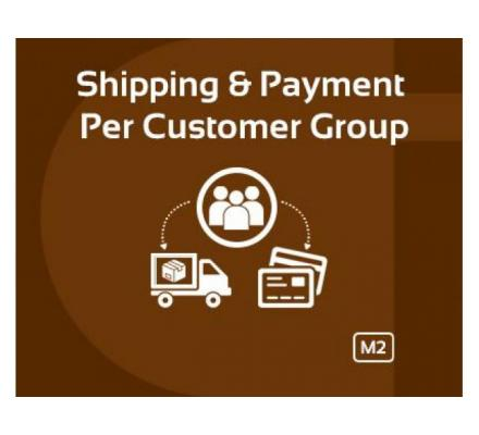 Magento 2 Shipping and Payment per Customer Group