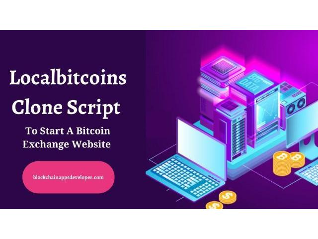 Start a Powerful P2P Bitcoin Exchange like Localbitcoins With Localbitcoins Clone Script