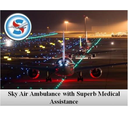 Use Sky Air Ambulance from Ranchi with Experienced Medical Group
