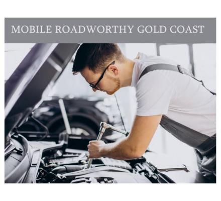 A Mobile Roadworthy Gold Coast Certificate Is Required!