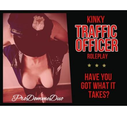Weekly Special - Kinky Traffic Officer Roleplay Session with Mistress S - Only $100 AUD