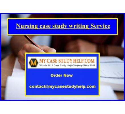 Avail Nursing Case Study Writing Service from MyCaseStudyHelp.Com