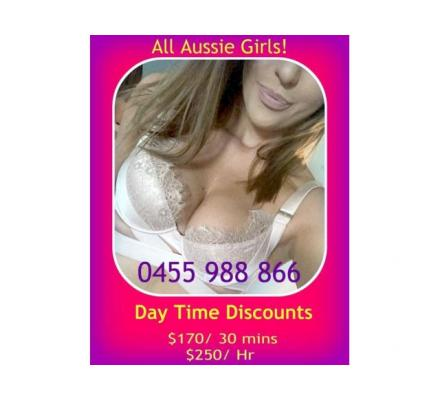 Daytime Special Rates - Aussie & European girls