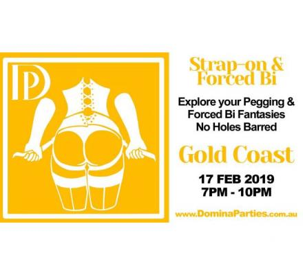 Gold Coast Strap-on & Forced Bi Party ~ 17 Feb 2019