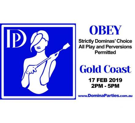Gold Coast OBEY Domina Party ~ 17 Feb 2019